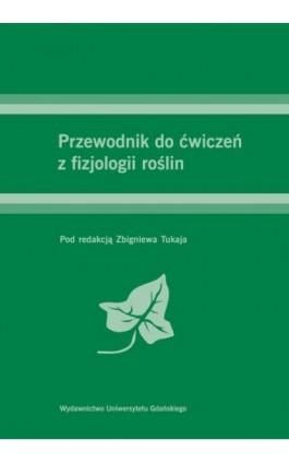 Przewodnik do ćwiczeń z fizjologii roślin - Ebook - 978-83-7865-635-7