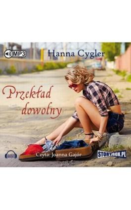 Przekład dowolny - Hanna Cygler - Audiobook - 978-83-7927-830-5