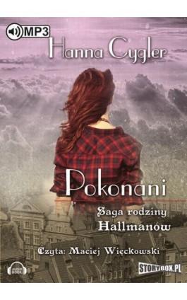 Saga rodziny Hallmanów Tom 2 Pokonani - Hanna Cygler - Audiobook - 978-83-7927-794-0