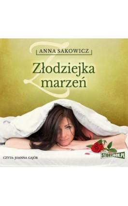 Złodziejka marzeń - Anna Sakowicz - Audiobook - 978-83-7927-796-4