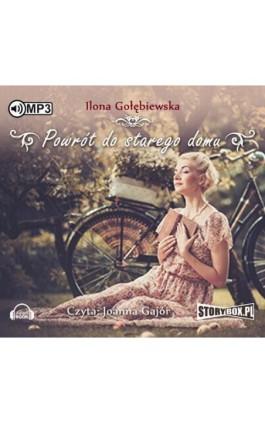 Powrót do starego domu - Ilona Gołębiewska - Audiobook - 978-83-7927-985-2