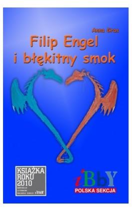 Filip Engel i błękitny smok - Anna Gras - Ebook - 978-83-62541-14-0