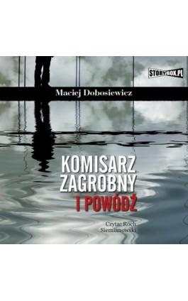 Komisarz Zagrobny i powódź - Maciej Dobosiewicz - Audiobook - 978-83-7927-604-2