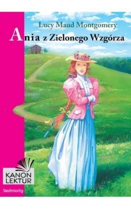 Ania z Zielonego Wzgórza - Lucy Maud Montgomery - Ebook - 978-83-7791-508-0