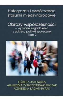 Obrazy współczesności – wybrane zagadnienia z zakresu polityki społecznej Tom 2 - Elżbieta Jałowska - Ebook - 978-83-7859-774-2