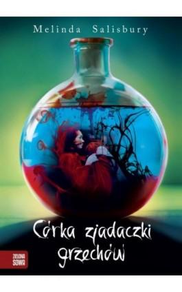 Córka zjadaczki grzechów - Melinda Salisbury - Ebook - 978-83-7983-446-4