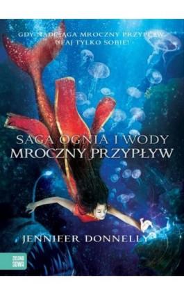 Saga Ognia i Wody. Mroczny przypływ - Jennifer Donnelly - Ebook - 978-83-8073-004-5