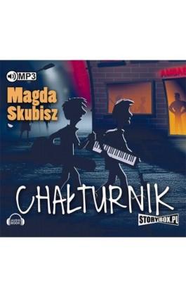 Chałturnik - Magda Skubisz - Audiobook - 978-83-7927-888-6