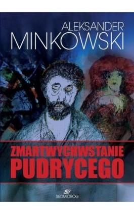 Zmartwychwastanie Pudrycego - Aleksander Minkowski - Ebook - 978-83-7791-404-5