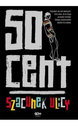 Szacunek ulicy - 50 Cent - Ebook - 978-83-7924-210-8