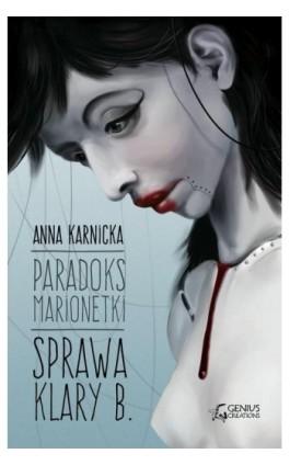 Paradoks Marionetki Sprawa Klary B. - Anna Karnicka - Ebook - 978-83-7995-067-6