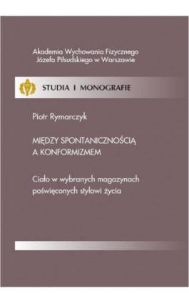 Między spontanicznością a konformizmem - Piotr Rymarczyk - Ebook - 978-83-61830-52-8