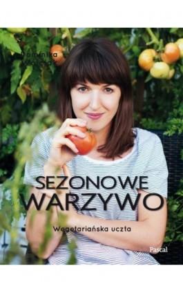 Sezonowe warzywo - Dominika Wójciak - Ebook - 9788381030519