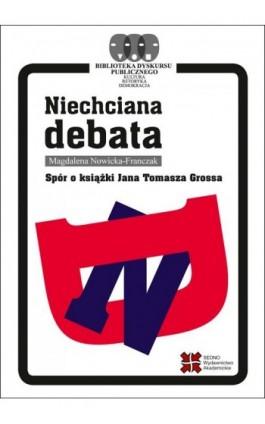 Niechciana debata - Magdalena Nowicka-Franczak - Ebook - 978-83-7963-049-3