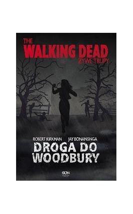 The Walking Dead. Żywe Trupy. Droga do Woodbury - Robert Kirkman - Ebook - 978-83-63248-91-8
