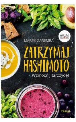 Zatrzymaj Hashimoto - Marek Zaremba - Ebook - 978-83-8103-167-7