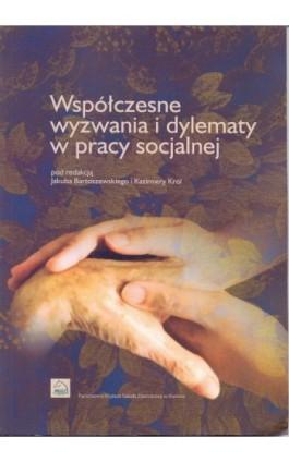 Współczesne wyzwania i dylematy w pracy socjalnej - Ebook - 978-83-65038-21-0