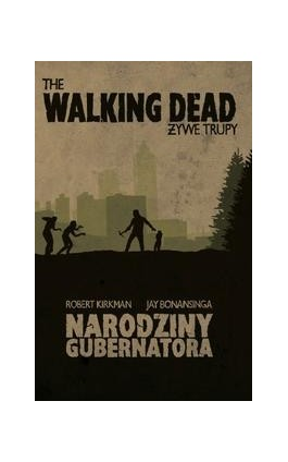 The Walking Dead. Żywe Trupy. Narodziny Gubernatora - Robert Kirkman - Ebook - 978-83-63248-90-1