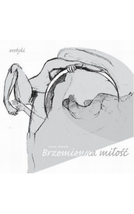 Brzemienna miłość. Erotyki - Iwona Wierzba - Ebook - 978-83-89284-76-1