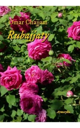 Rubajjaty - Omar Chajjam - Ebook - 978-83-8064-122-8