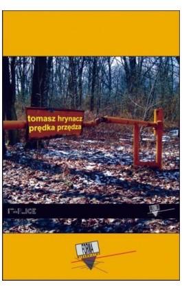 Prędka przędza - Tomasz Hrynacz - Ebook - 978-83-64974-91-5