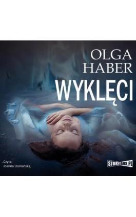 Wyklęci - Olga Haber - Audiobook - 978-83-7927-659-2