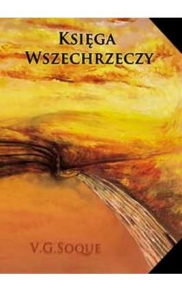 Księga Wszechrzeczy - V.G. Soque - Ebook - 978-83-63080-34-1