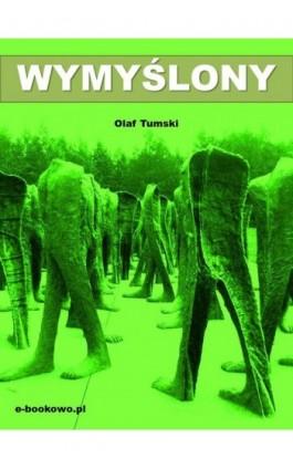 Wymyślony - Olaf Tumski - Ebook - 978-83-7859-011-8
