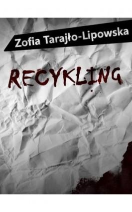 Recykling - Zofia Tarajło-Lipowska - Ebook - 978-83-7859-802-2