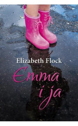 Emma i ja - Elizabeth Flock - Ebook - 978-83-276-0125-4