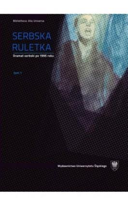 Serbska ruletka. T. 1–2 - Ebook - 978-83-8012-478-3