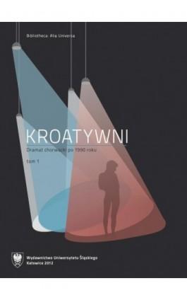 Kroatywni. T. 1–2 - Ebook - 978-83-8012-480-6
