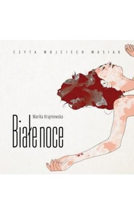 Białe noce - Marika Krajniewska - Audiobook - 978-83-65816-02-3