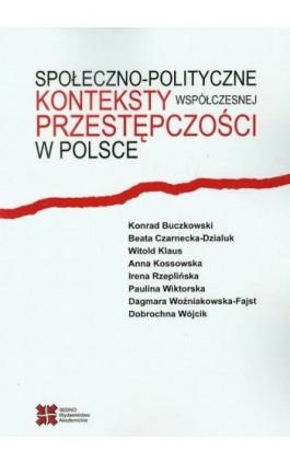 Społeczno-polityczne konteksty współczesnej przestępczości w Polsce - Praca zbiorowa - Ebook - 978-83-63354-79-4