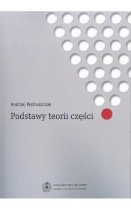 Podstawy teorii części - Andrzej Pietruszczak - Ebook - 978-83-231-3039-0