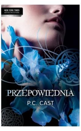 Przepowiednia - P.C. Cast - Ebook - 978-83-238-9720-0