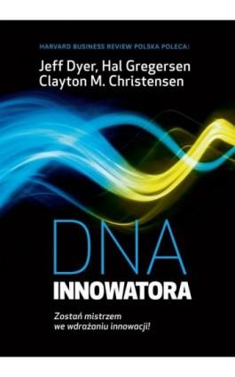 DNA Innowatora - Jeffrey H. Dyer - Ebook - 978-83-63662-59-2
