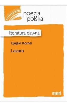 Lazara - Kornel Ujejski - Ebook - 978-83-270-2716-0