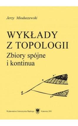 Wykłady z topologii - Jerzy Mioduszewski - Ebook - 978-83-226-2326-8