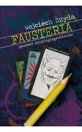 Fausteria - Wojciech Szyda - Ebook - 978-83-63631-17-8