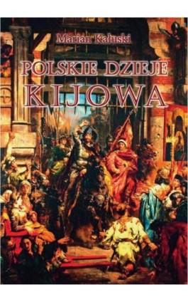 Polskie dzieje Kijowa - Marian Kałuski - Ebook - 978-83-64232-07-7