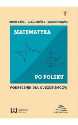 Matematyka po polsku 3. Podręcznik dla cudzoziemców - Ebook - 978-83-7969-068-8