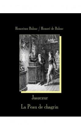 Jaszczur. La Peau de chagrin - Honoré de Balzac - Ebook - 978-83-8064-091-7