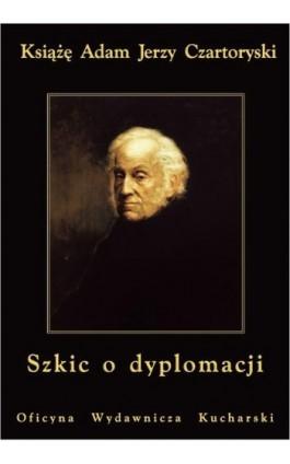 Szkic o dyplomacji - Adam Jerzy Czartoryski - Ebook - 83-89376-06-7