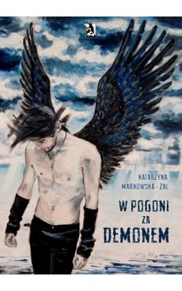 W pogoni za demonem - Katarzyna Markowska-Żal - Ebook - 978-83-7900-022-7