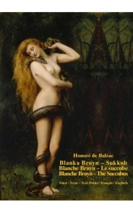 Blanka Bruyn – Sukkub - Honoré de Balzac - Ebook - 978-83-8064-077-1
