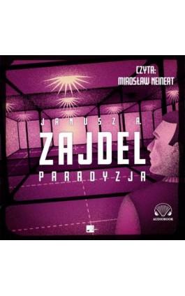 Paradyzja - Janusz Andrzej Zajdel - Audiobook - 978-83-60313-40-4