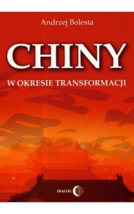 Chiny w okresie transformacji - Andrzej Bolesta - Ebook - 978-83-8002-398-7