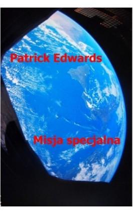 Misja specjalna - Patrick Edwards - Ebook - 978-83-7859-108-5