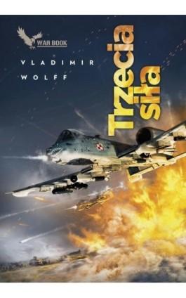 Trzecia siła - Vladimir Wolff - Ebook - 9788364523908